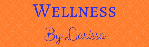 Wellness by Larissa